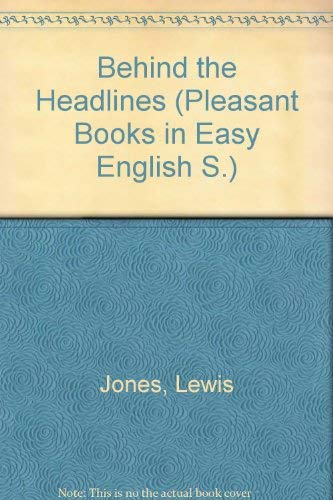 Behind the Headlines (Pleasant Books in Easy English S.) By Lewis Jones