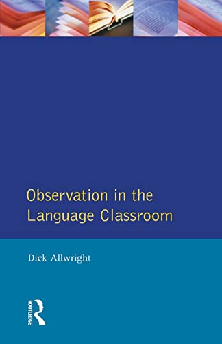 Observation in the Language Classroom by Dick Allwright