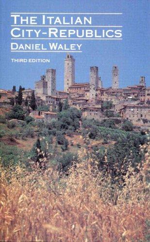The Italian City Republics By Daniel Philip Waley