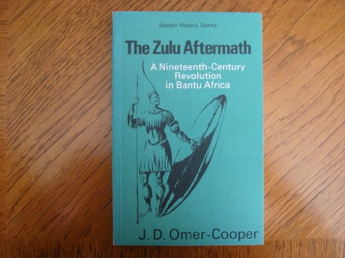 The Zulu Aftermath By J.D. Omer-Cooper