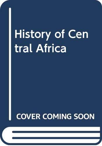 History of Central Africa By Professor David Birmingham