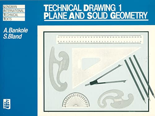 Technical Drawing 1: Plane and Solid Geometry By A. Bankole