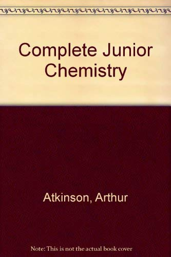 Complete Junior Chemistry By Arthur Atkinson