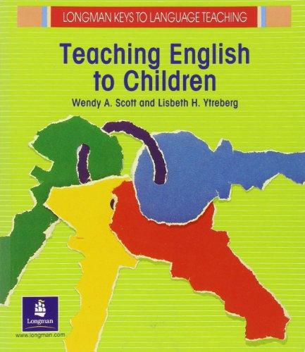 Teaching English to Children By Wendy A. Scott