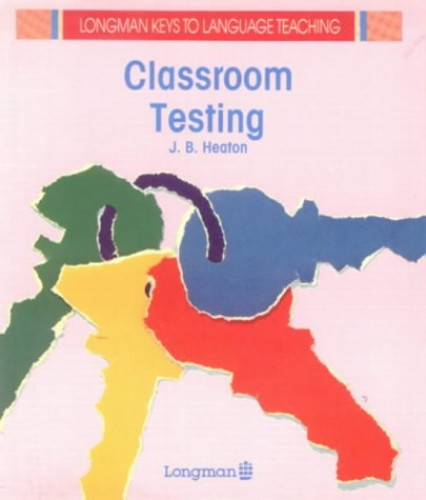 Classroom Testing By J.B. Heaton