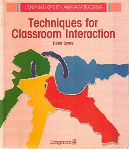 Techniques for Classroom Interaction By Donn Byrne