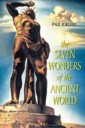 Seven Wonders of the Ancient World By Paul Jordan