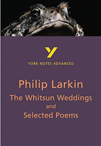 The Whitsun Weddings and Selected Poems: York Notes Advanced By Philip Larkin