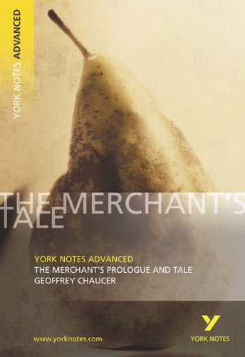 The Merchant's Prologue and Tale: York Notes Advanced By Pamela King