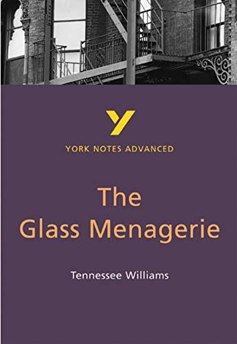 The Glass Menagerie: York Notes Advanced By Rebecca Warren