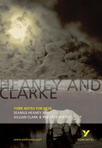 Heaney and Clarke: York Notes for GCSE By Geoff Brookes