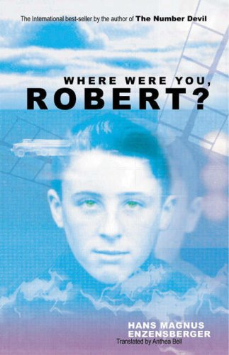 Where were you, Robert? By Hans Magnus Enzensberger