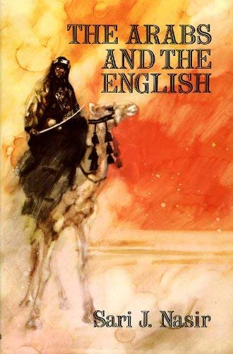 Arabs and the English By S.J. Nasir