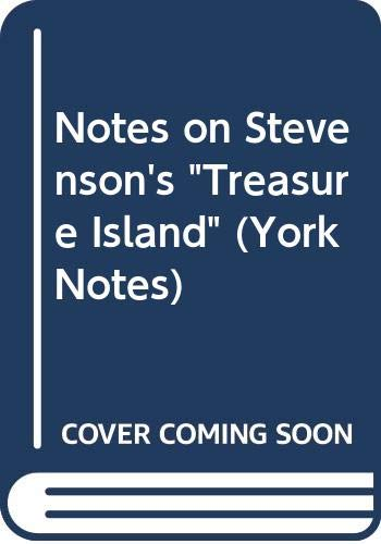 """Notes on Stevenson's """"Treasure Island"""" By Edited by Felicity Anne Jeffares"""
