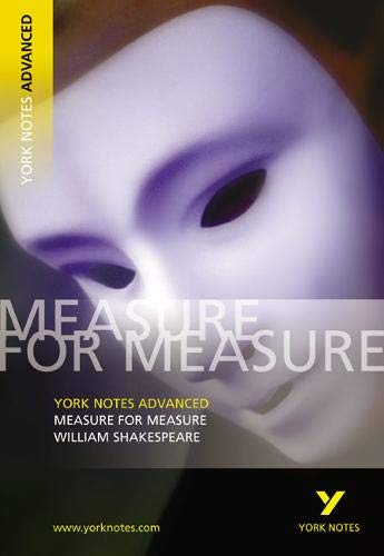 Measure for Measure: York Notes Advanced By Volume editor Emma Smith
