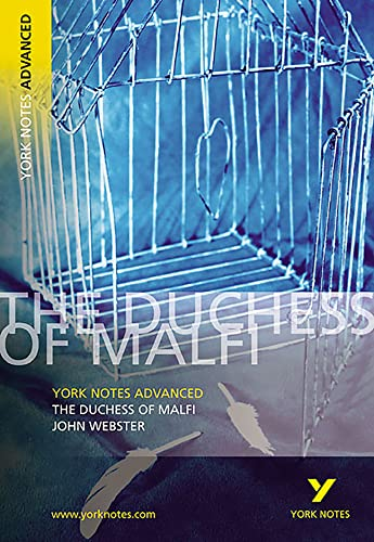 The Duchess of Malfi: York Notes Advanced by Stephen Sims