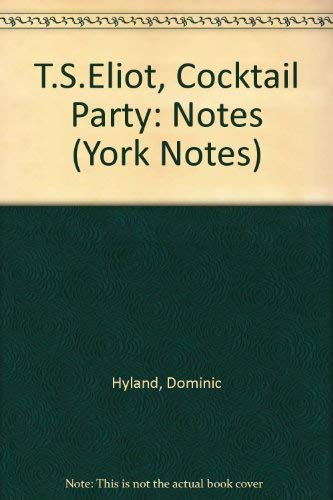 """T.S.Eliot, """"Cocktail Party"""" By Dominic Hyland"""