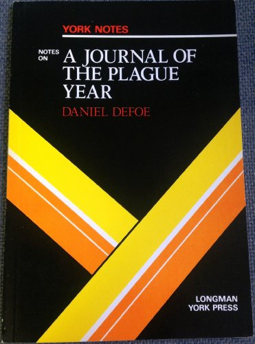 """Notes on Defoe's """"Journal of the Plague Year"""" By A. Norman Jeffares"""