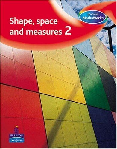 Longman MathsWorks: Year 2 Shape, Space, Measure & Handling Data Pupils' Book By Tony Cotton