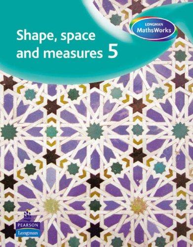 Longman MathsWorks: Year 5 Shape, Space & Measure Pupils' Book By Tony Cotton