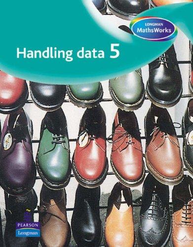 Longman MathsWorks: Year 5 Handling Data Pupils' Book By Tony Cotton