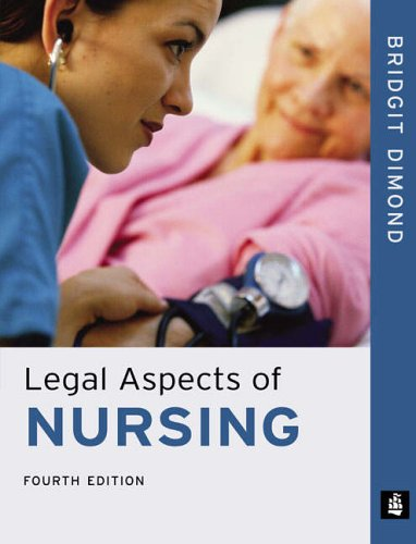 Legal Aspects of Nursing By Bridgit C. Dimond
