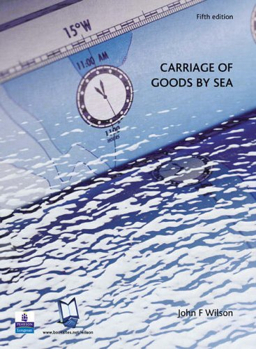 Carriage of Goods By Sea By J. F. Wilson