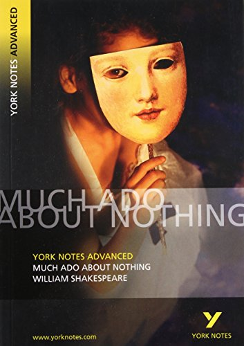 Much Ado About Nothing: York Notes Advanced By William Shakespeare