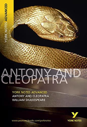 Antony and Cleopatra: York Notes Advanced By William Shakespeare
