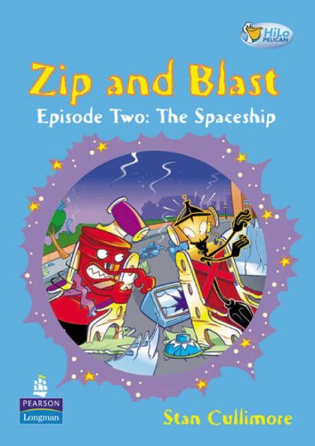 Zip and Blast: Episode Two - The Spaceship (HiLo Pelican) By Stan Cullimore