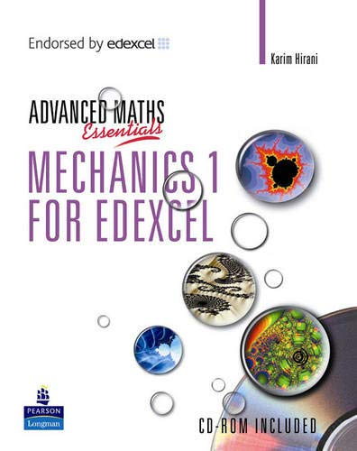 A Level Maths Essentials: Mechanics 1 for Edexcel Book and CD-ROM By Karim Hirani