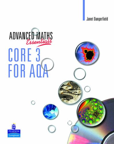 A Level Maths Essentials Core 3 for AQA Book and CD-ROM By Janet Crawshaw