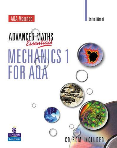 A Level Maths Essentials Mechanics 1 for AQA Book and CD-ROM By Karim Hirani