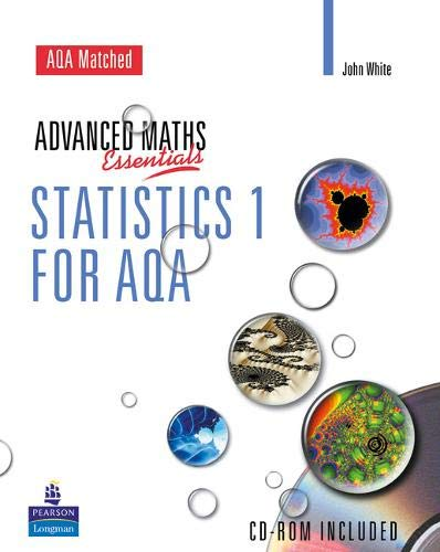 A Level Maths Essentials Statistics 1 for AQA Book and CD-ROM By John White