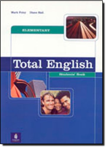 Total English: Elementary Student's Book by Mark Foley