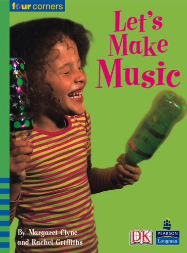 Four Corners: Let's Make Music By Margaret Clyne