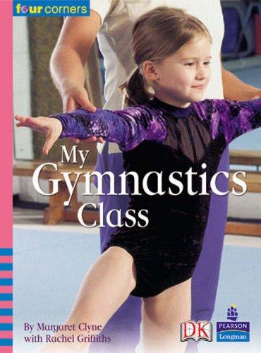 Four Corners: My Gymnastics Class By Margaret Clyne