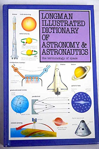 Longman Illustrated Dictionary of Astronomy and Astronautics By Ian Ridpath