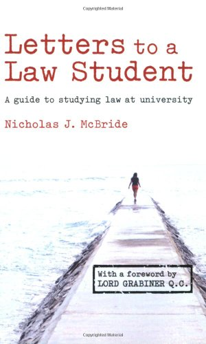 Letters to a Law Student: A Guide to Studying Law at University By Nicholas J. Mcbride