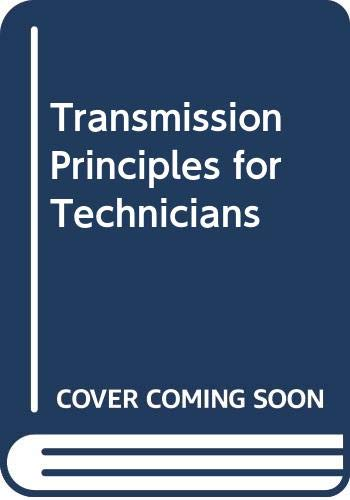 Transmission Principles for Technicians By D. C. Green