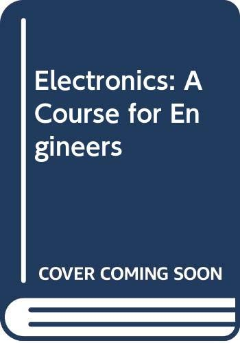 Electronics: A Course for Engineers by R.J. Maddock