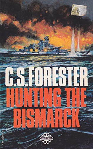 "Hunting the ""Bismarck"" By C. S. Forester"