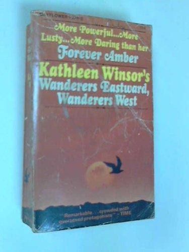 Wanderers Eastward, Wanderers West By Kathleen Winsor