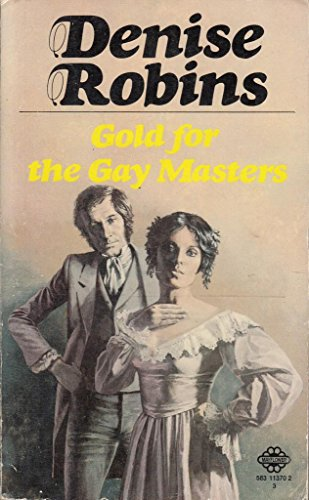 Gold for the Gay Masters By Denise Robins