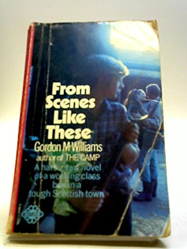 From Scenes Like These By Gordon Williams