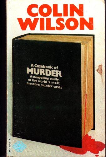 Casebook of Murder By Colin Wilson