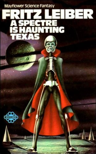 Spectre is Haunting Texas By Fritz Leiber