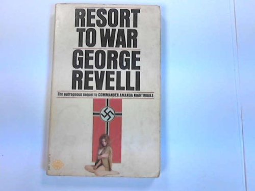 Resort to War By George Revelli