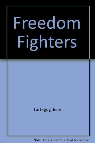 Freedom Fighters By Jean Larteguy