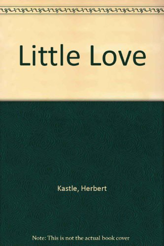 Little Love By Herbert Kastle